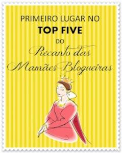 Selo Primeiro Lugar no Top Five no Recanto das Mamães Blogueiras