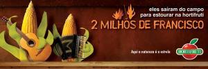 anúncio publicitário dois milhos de francisco. Hortifruti